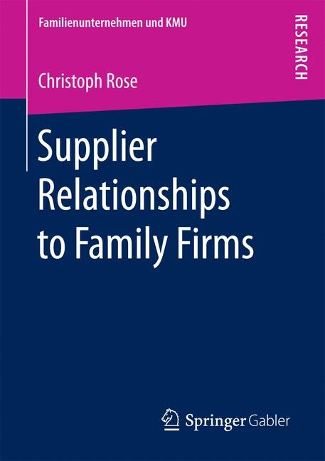 Abbildung von Rose | Supplier Relationships to Family Firms | 1st ed. 2018 | 2017