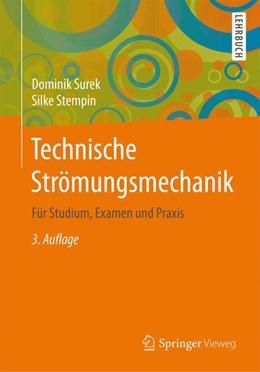 Abbildung von Surek / Stempin | Technische Strömungsmechanik | 3., überarb. u. erw. Aufl. 2017 | 2017 | Für Studium, Examen und Praxis