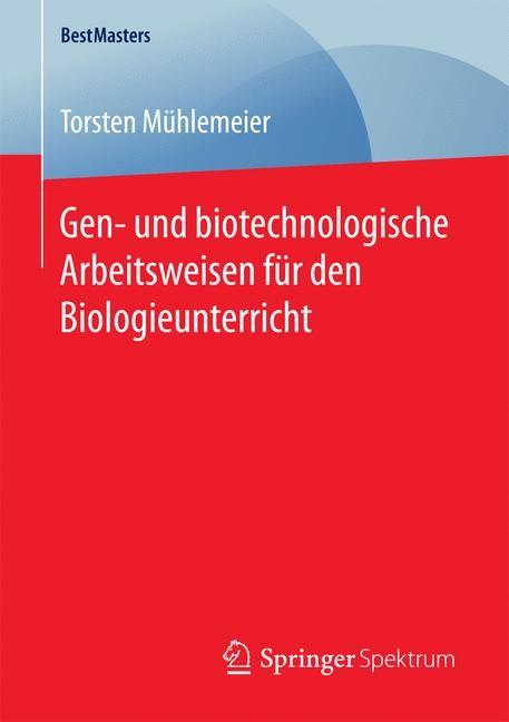 Abbildung von Mühlemeier   Gen- und biotechnologische Arbeitsweisen für den Biologieunterricht   2017