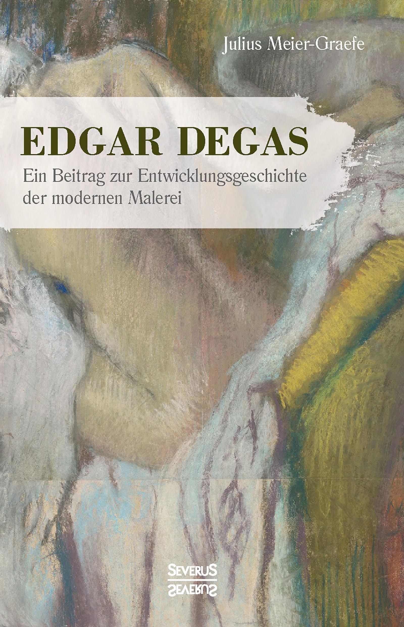 Abbildung von Meier-Graefe | Edgar Degas | Nachdruck der Originalausgabe von | 2017