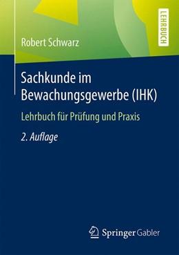 Abbildung von Schwarz | Sachkunde im Bewachungsgewerbe (IHK) | 2., überarb. u. aktualisierte Aufl. 2017 | 2017 | Lehrbuch für Prüfung und Praxi...