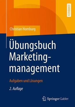Abbildung von Homburg   Übungsbuch Marketingmanagement   2., überarb. u. erw. Aufl. 2017   2017   Aufgaben und Lösungen
