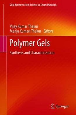 Abbildung von Thakur | Polymer Gels | 1st ed. 2018 | 2018