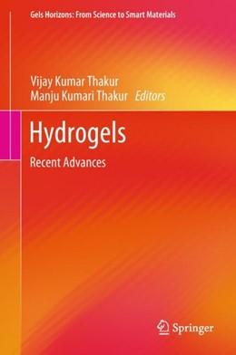 Abbildung von Thakur   Hydrogels   1st ed. 2018   2018   Recent Advances