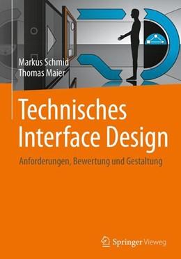 Abbildung von Schmid / Maier | Technisches Interface Design | 2017 | Anforderungen, Bewertung und G...