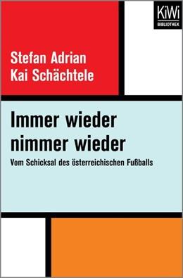 Abbildung von Adrian / Schächtele | Immer wieder nimmer wieder | 2017 | Vom Schicksal des österreichis...