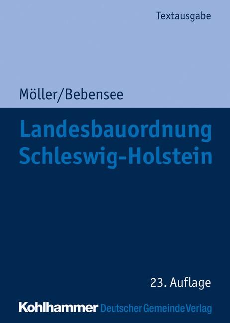 Landesbauordnung Schleswig-Holstein   Möller / Bebensee   23. Auflage, 2019   Buch (Cover)