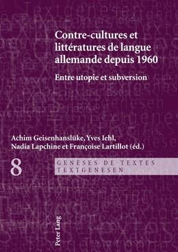 Abbildung von Iehl / Lapchine   Contre-cultures et littératures de langue allemande depuis 1960   1. Auflage   2017   beck-shop.de