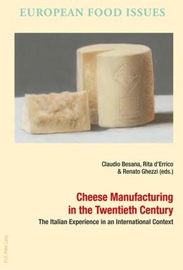 Abbildung von d'Errico / Ghezzi   Cheese Manufacturing in the Twentieth Century   1. Auflage   2017   beck-shop.de