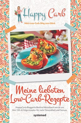 Abbildung von Meiselbach | Happy Carb: Meine liebsten Low-Carb-Rezepte | Nachdruck | 2017 | 150 Low-Carb-Rezepte für eine ...