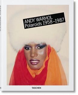 Abbildung von Woodward / Golden / Mendelsohn   Andy Warhol. Polaroids 1958-1987   2017