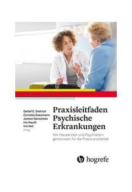 Abbildung von Dietrich / Goesmann / Gensichen / Hauth / Veit (Hrsg.) | Praxisleitfaden Psychische Erkrankungen | 2019 | Von Hausärzten und Psychiatern...