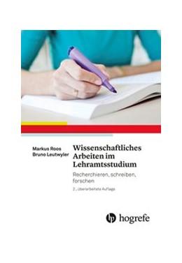 Abbildung von Roos / Leutwyler   Wissenschaftliches Arbeiten im Lehramtsstudium   1. Auflage   2017   beck-shop.de