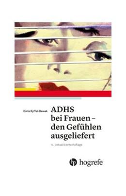Abbildung von Rawak | ADHS bei Frauen - den Gefühlen ausgeliefert | 4. Auflage | 2017 | beck-shop.de