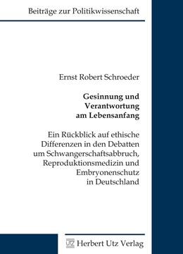 Abbildung von Schroeder | Gesinnung und Verantwortung am Lebensanfang | 2017 | Ein Rückblick auf ethische Dif...
