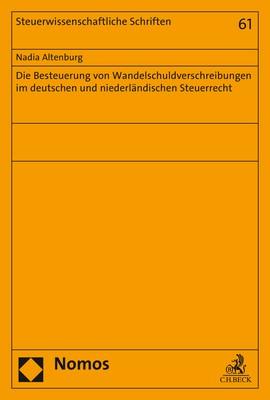 Abbildung von Altenburg   Die Besteuerung von Wandelschuldverschreibungen im deutschen und niederländischen Steuerrecht   2017