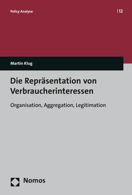 Abbildung von Klug | Die Repräsentation von Verbraucherinteressen | 2017 | Organisation, Aggregation, Leg...
