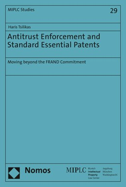 Abbildung von Tsilikas | Antitrust Enforcement and Standard Essential Patents | 2017 | Moving beyond the FRAND Commit...