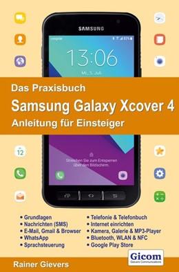 Abbildung von Gievers | Das Praxisbuch Samsung Galaxy Xcover 4 - Anleitung für Einsteiger | 2017