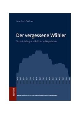 Abbildung von Güllner | Der vergessene Wähler | 1. Auflage | 2017 | beck-shop.de
