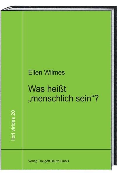 """Was heißt """"menschlich sein""""?   Wilmes / Sepp, 2017   Buch (Cover)"""