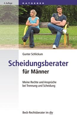 Abbildung von Schlickum | Scheidungsberater für Männer | 4. Auflage | 2018 | Meine Rechte und Ansprüche bei... | 51220