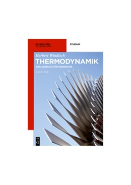 Abbildung von Windisch | Thermodynamik | 6th edition, revised with expanded bibliography | 2017 | Ein Lehrbuch für Ingenieure