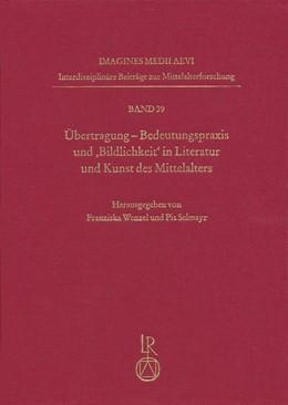 Abbildung von Wenzel / Selmayr | Übertragung. Bedeutungspraxis und 'Bildlichkeit' in Literatur und Kunst des Mittelalters | 2017 | 39