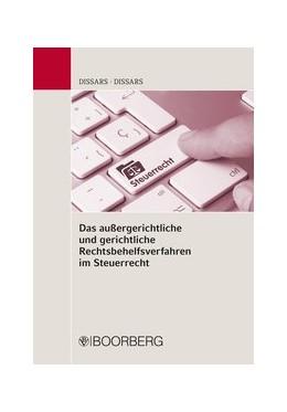 Abbildung von Dißars | Das außergerichtliche und gerichtliche Rechtsbehelfsverfahren im Steuerrecht | 1. Auflage | 2017 | beck-shop.de