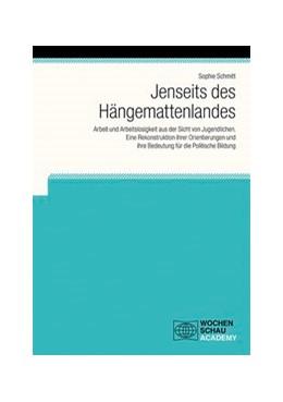 Abbildung von Schmitt   Jenseits des Hängemattenlandes   2017   Arbeit und Arbeitslosigkeit au...