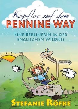 Abbildung von Röfke | Kopflos auf dem Pennine Way | 1 | 2017 | Eine Berlinerin in der englisc...