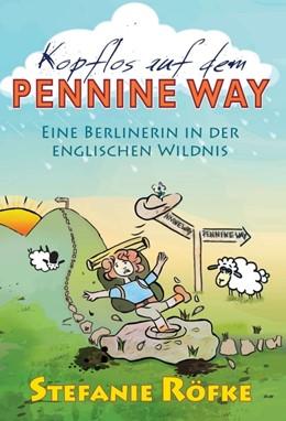 Abbildung von Röfke   Kopflos auf dem Pennine Way   1   2017   Eine Berlinerin in der englisc...
