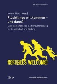 Abbildung von Barz | Flüchtlinge willkommen - und dann? | 2017