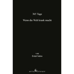 Abbildung von Sahin | 365 Tage - Wenn die Welt krank macht | 1. Auflage | 2017 | beck-shop.de