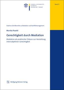 Abbildung von Pasetti | Gerechtigkeit durch Mediation | 1. Auflage | 2017 | Band 11 | beck-shop.de