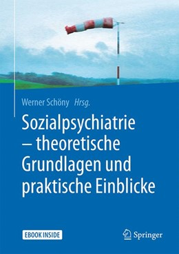 Abbildung von Schöny   Sozialpsychiatrie - theoretische Grundlagen und praktische Einblicke   1. Auflage   2017   beck-shop.de