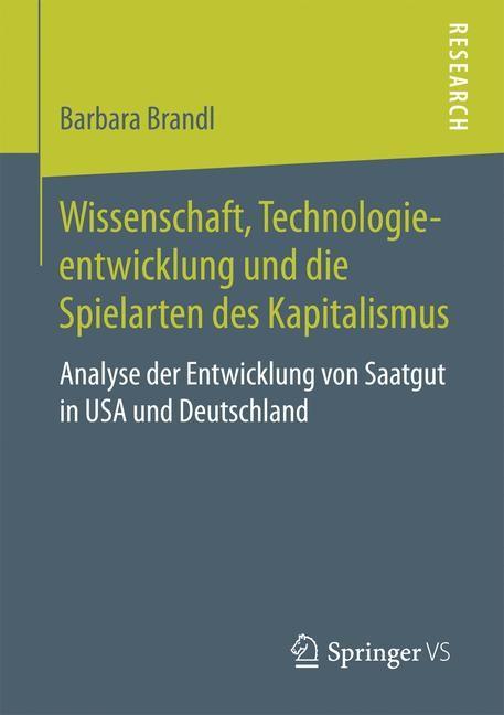 Wissenschaft, Technologieentwicklung und die Spielarten des Kapitalismus | Brandl | 1. Aufl. 2018, 2017 | Buch (Cover)