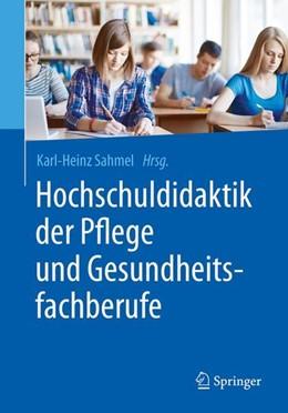 Abbildung von Sahmel (Hrsg.) | Hochschuldidaktik der Pflege und Gesundheitsfachberufe | 1. Auflage | 2017 | beck-shop.de