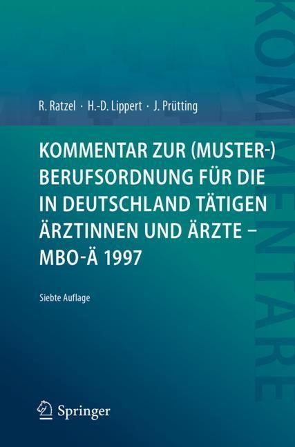 Kommentar zur (Muster-)Berufsordnung für die in Deutschland tätigen Ärztinnen und Ärzte - MBO-Ä 1997 | Ratzel / Lippert / Prütting | 7. Auflage, 2018 | Buch (Cover)