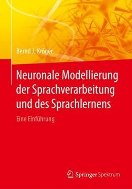 Abbildung von Kröger   Neuronale Modellierung der Sprachverarbeitung und des Sprachlernens   1. Auflage   2017   beck-shop.de