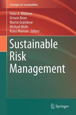 Abbildung von Wilderer / Renn / Grambow / Molls / Mainzer | Sustainable Risk Management | 2018