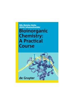 Abbildung von Metzler-Nolte / Schatzschneider | Bioinorganic Chemistry | 2009 | A Practical Course