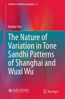 Abbildung von Yan | The Nature of Variation in Tone Sandhi Patterns of Shanghai and Wuxi Wu | 2017