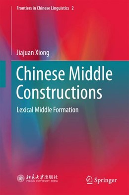 Abbildung von Xiong | Chinese Middle Constructions | 2018 | Lexical Middle Formation