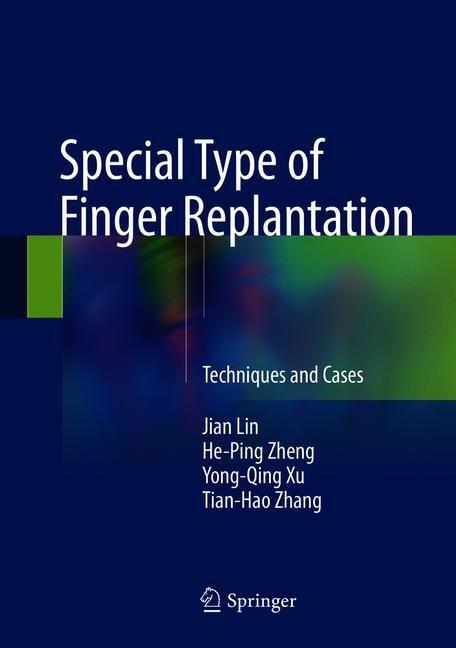 Special Type of Finger Replantation | Lin / Zheng / Xu, 2017 | Buch (Cover)