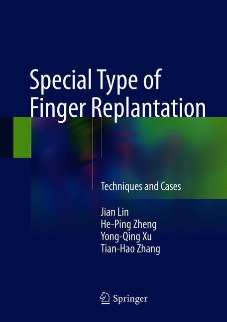 Abbildung von Lin / Zheng / Xu | Special Type of Finger Replantation | 2018