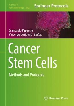 Abbildung von Papaccio / Desiderio | Cancer Stem Cells | 1. Auflage | 2017 | beck-shop.de
