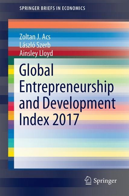 Abbildung von Acs / Szerb / Lloyd | Global Entrepreneurship and Development Index 2017 | 2017