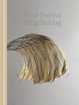 Abbildung von Denaro | Erica Pedretti - Flügeschlag | 1. Auflage | 2017 | beck-shop.de