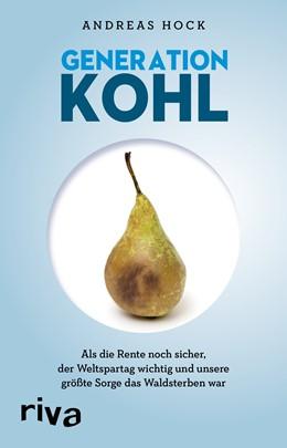 Abbildung von Hock | Generation Kohl | 2018 | Als die Rente noch sicher, der...